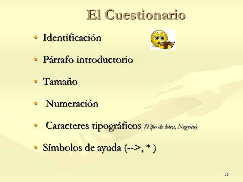 El Cuestionario Identificación Párrafo introductorio Tamaño Numeración