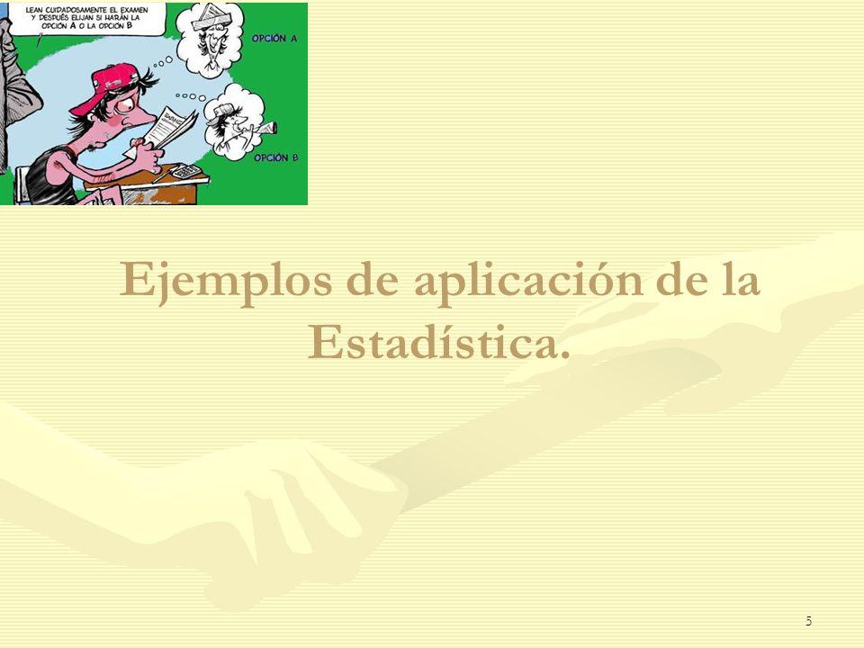 Ejemplos de aplicación de la Estadística.