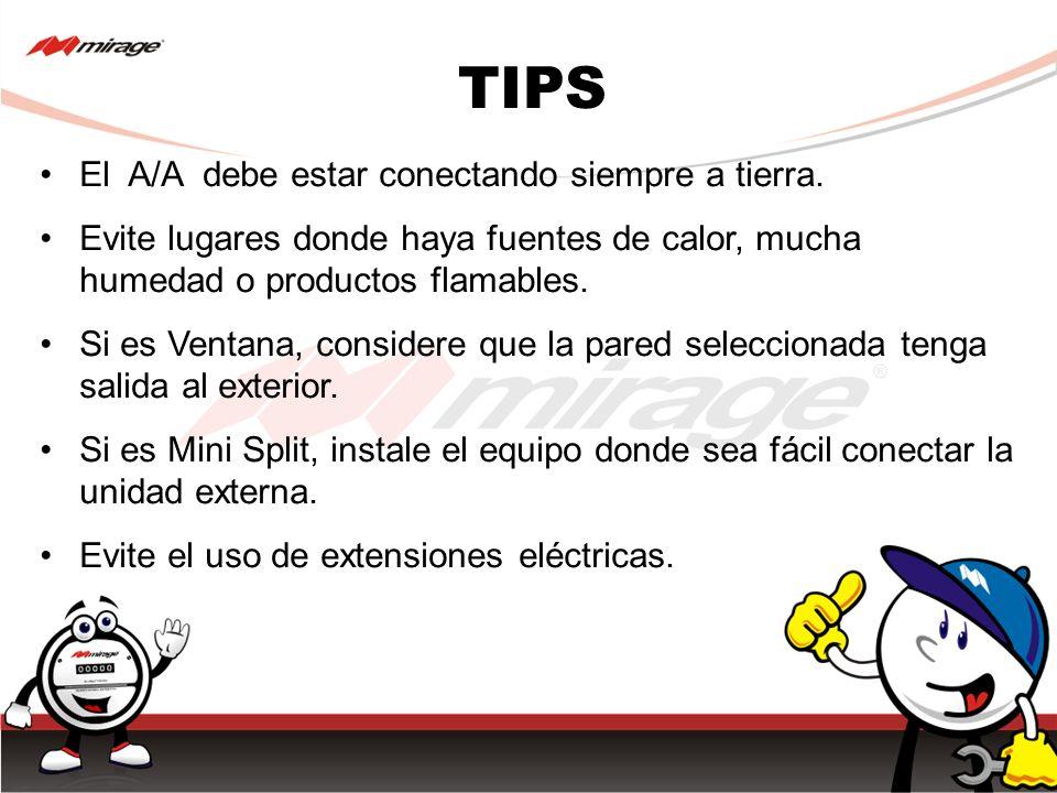 TIPS El A/A debe estar conectando siempre a tierra.