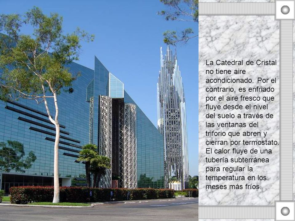 La Catedral de Cristal no tiene aire acondicionado
