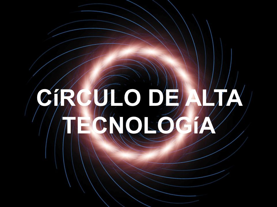 CíRCULO DE ALTA TECNOLOGíA