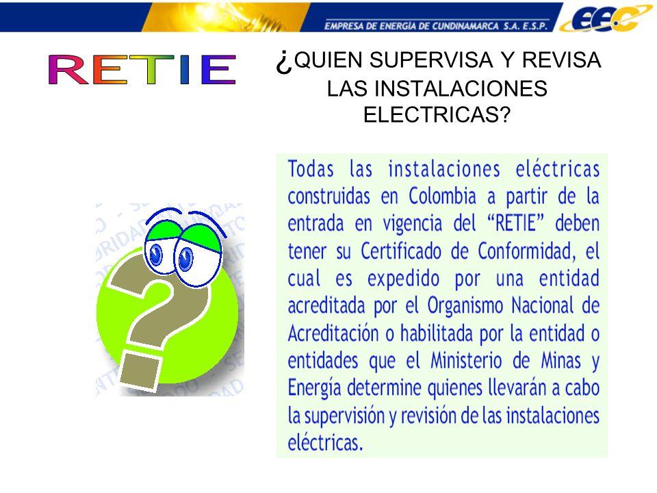¿QUIEN SUPERVISA Y REVISA LAS INSTALACIONES ELECTRICAS