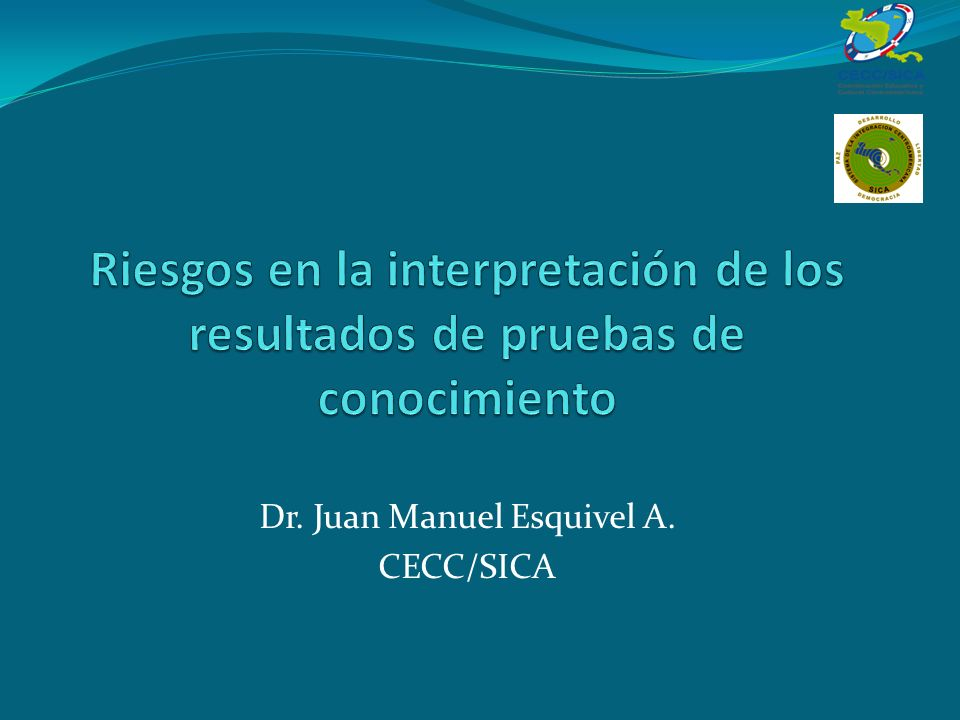Dr. Juan Manuel Esquivel A. CECC/SICA