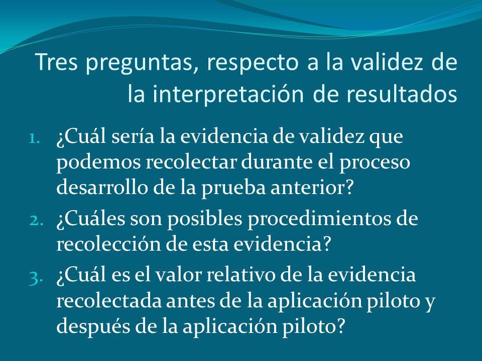 Tres preguntas, respecto a la validez de la interpretación de resultados