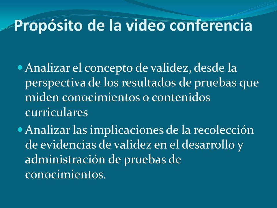 Propósito de la video conferencia