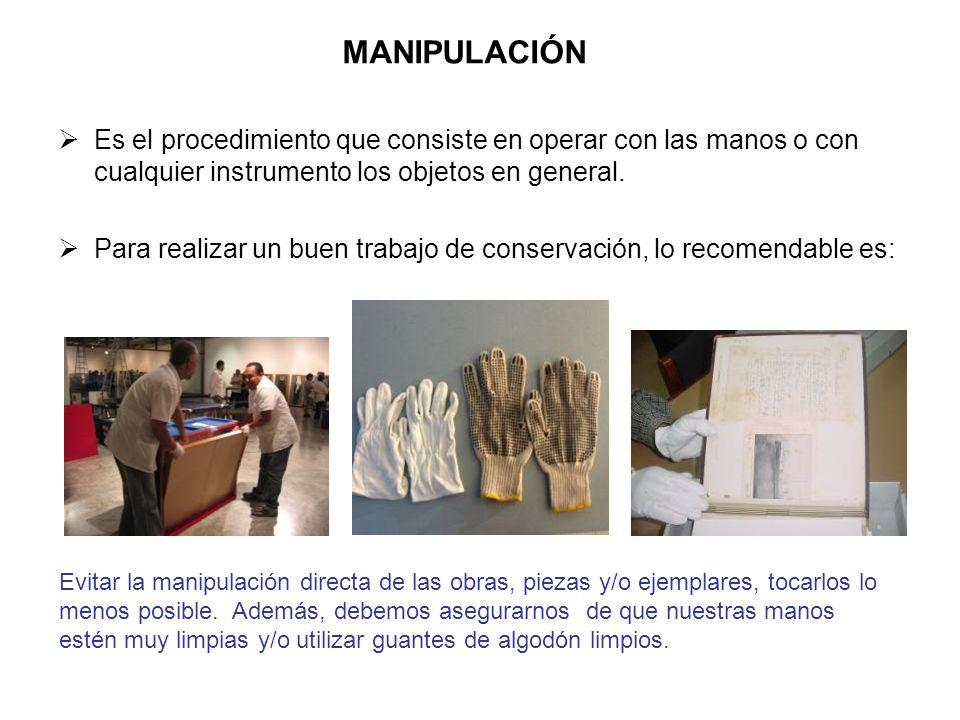 MANIPULACIÓN Es el procedimiento que consiste en operar con las manos o con cualquier instrumento los objetos en general.