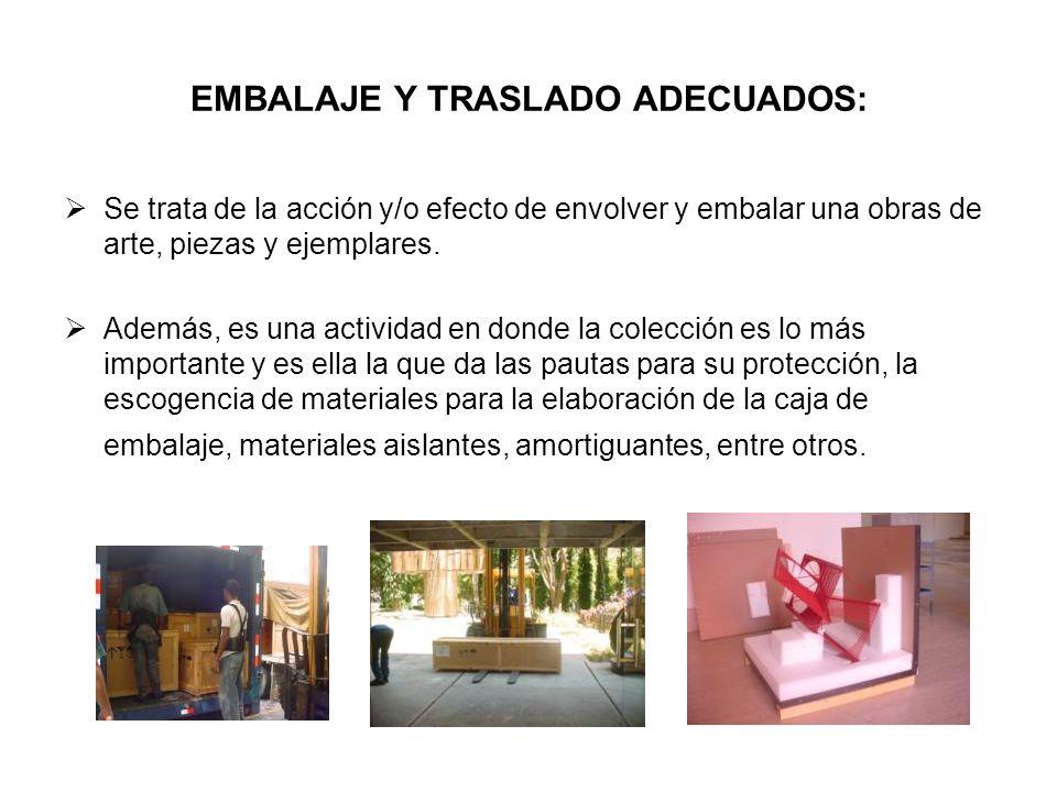 EMBALAJE Y TRASLADO ADECUADOS:
