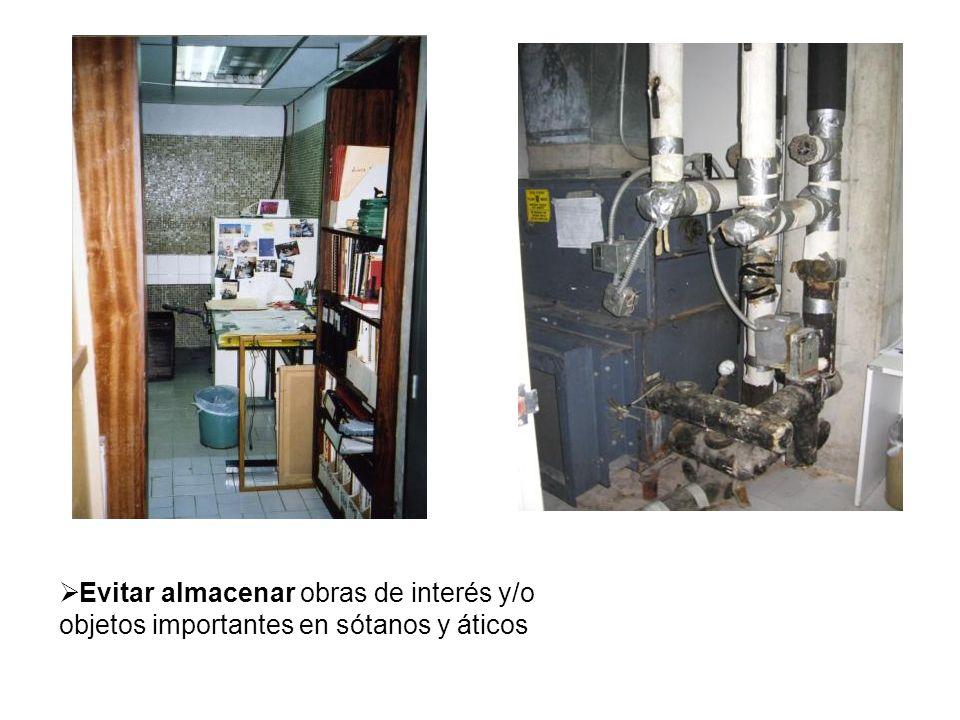 Evitar almacenar obras de interés y/o objetos importantes en sótanos y áticos