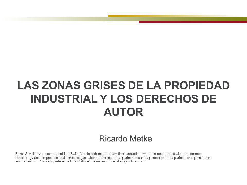 LAS ZONAS GRISES DE LA PROPIEDAD INDUSTRIAL Y LOS DERECHOS DE AUTOR
