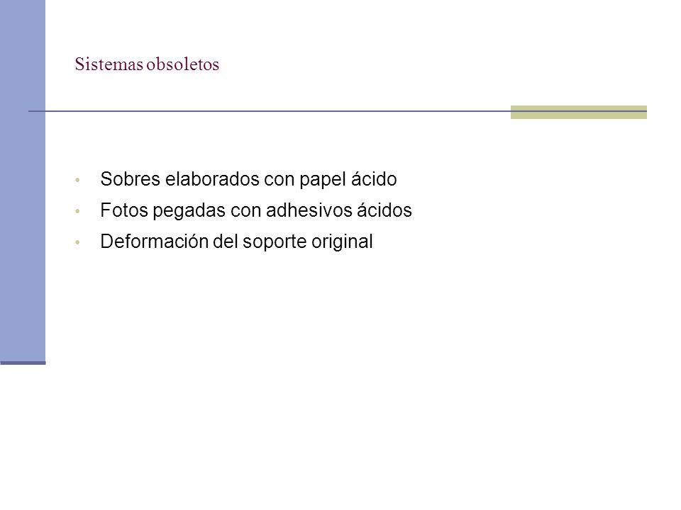 Sistemas obsoletos Sobres elaborados con papel ácido.