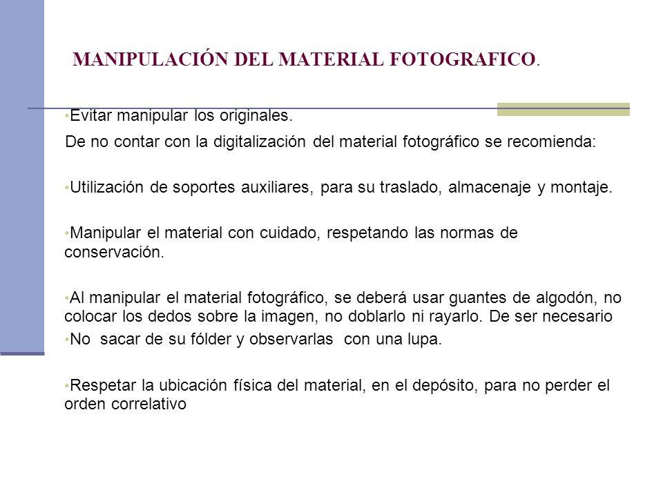 MANIPULACIÓN DEL MATERIAL FOTOGRAFICO.
