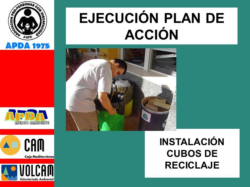 EJECUCIÓN PLAN DE ACCIÓN INSTALACIÓN CUBOS DE RECICLAJE