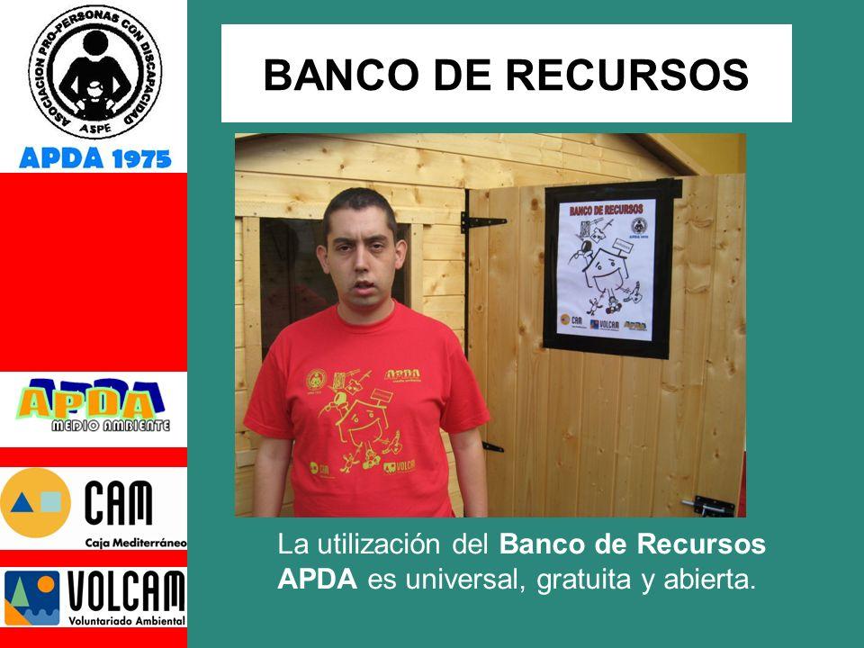 BANCO DE RECURSOS La utilización del Banco de Recursos APDA es universal, gratuita y abierta.