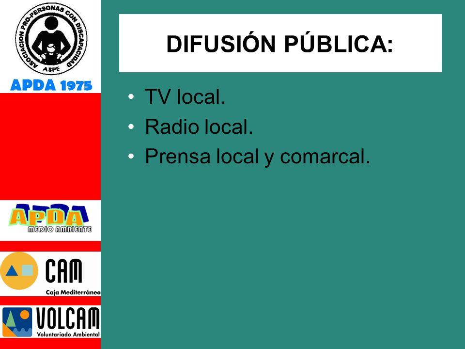 DIFUSIÓN PÚBLICA: TV local. Radio local. Prensa local y comarcal.