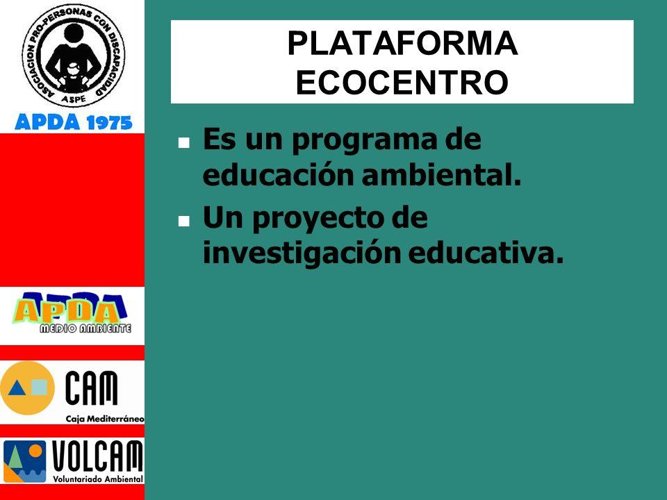 PLATAFORMA ECOCENTRO Es un programa de educación ambiental.