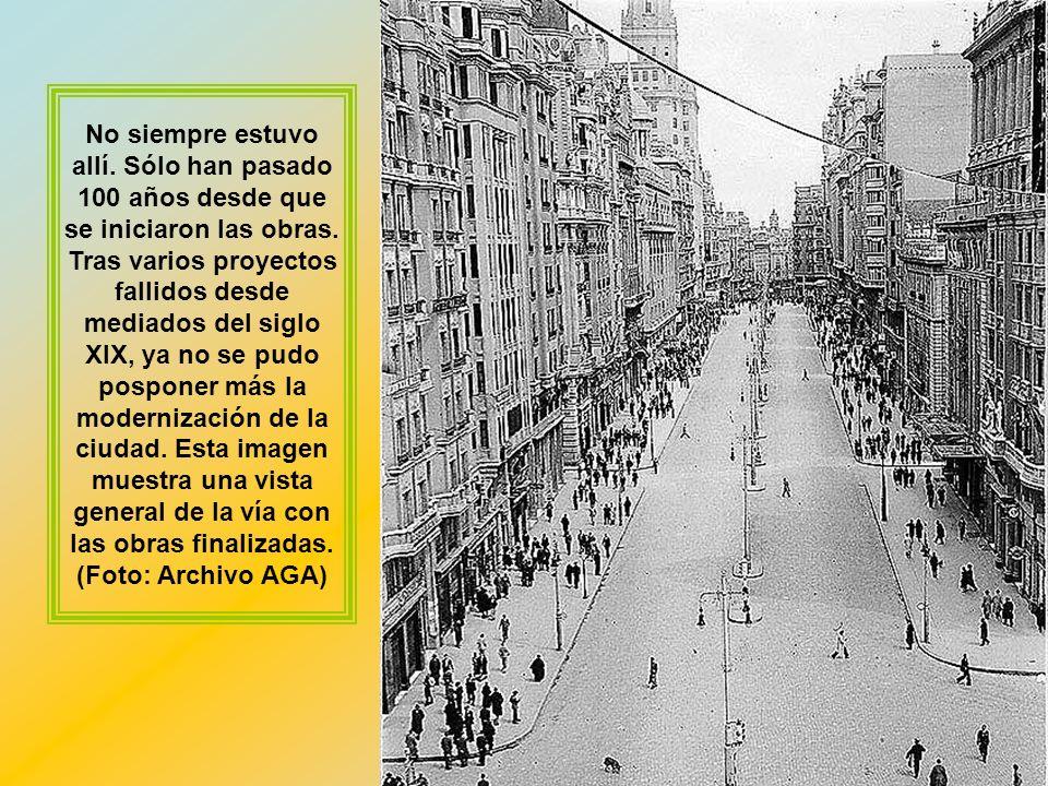 No siempre estuvo allí. Sólo han pasado 100 años desde que se iniciaron las obras.