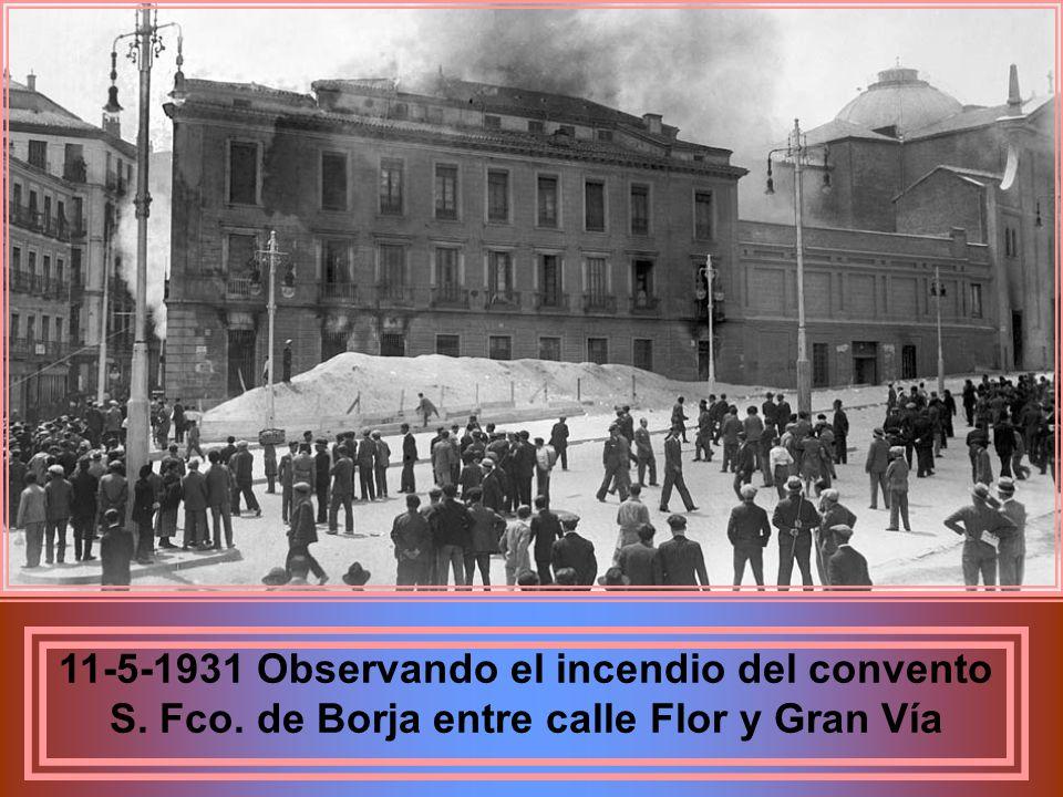11-5-1931 Observando el incendio del convento S. Fco