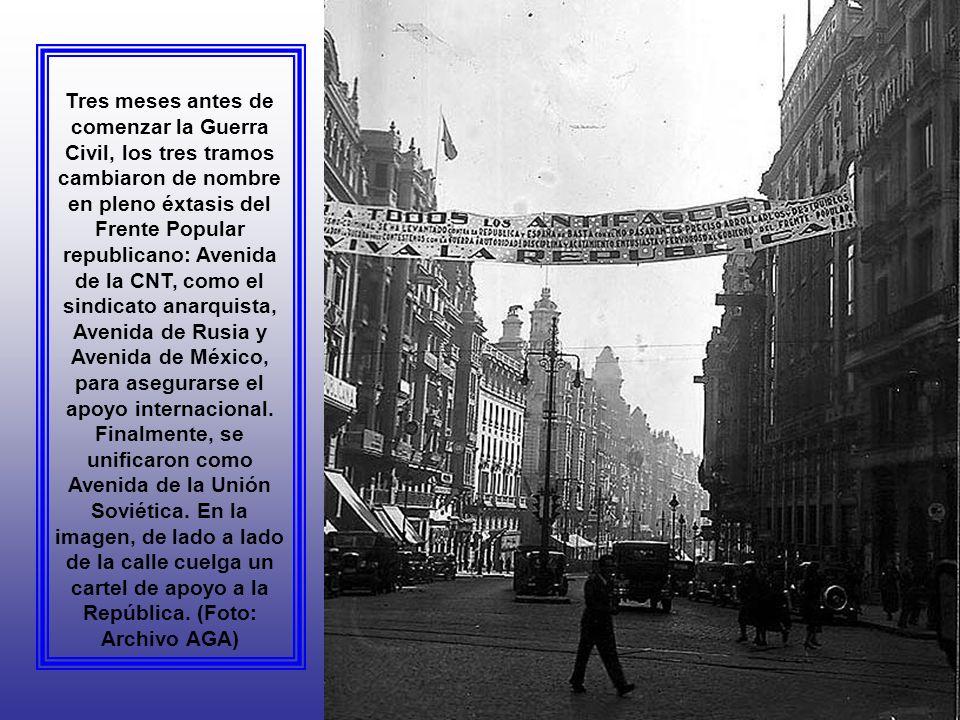 Tres meses antes de comenzar la Guerra Civil, los tres tramos cambiaron de nombre en pleno éxtasis del Frente Popular republicano: Avenida de la CNT, como el sindicato anarquista, Avenida de Rusia y Avenida de México, para asegurarse el apoyo internacional.