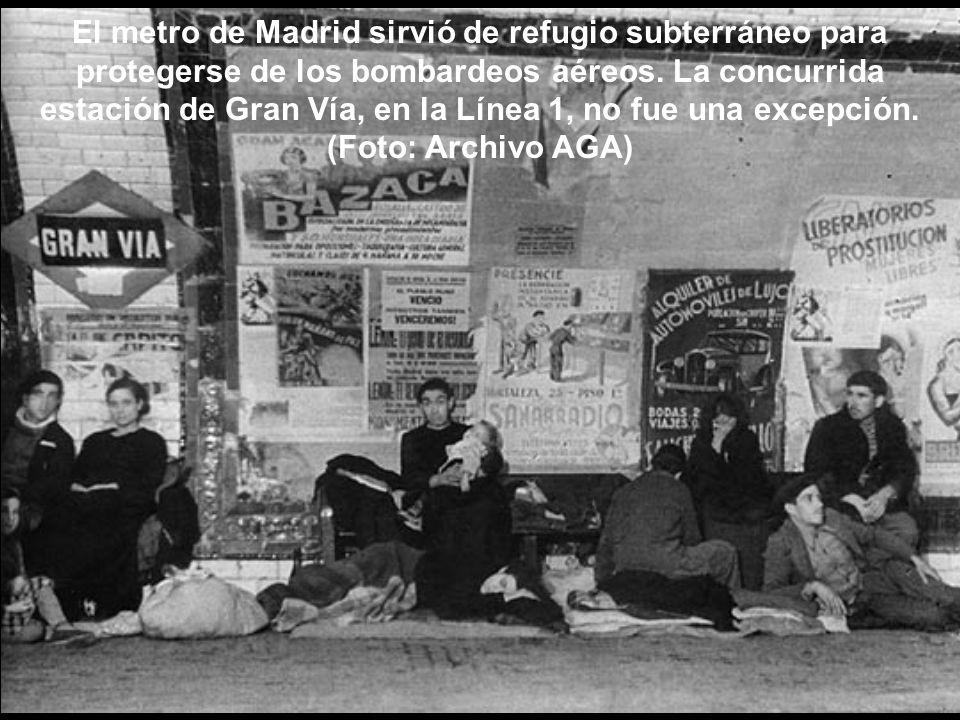 El metro de Madrid sirvió de refugio subterráneo para protegerse de los bombardeos aéreos.