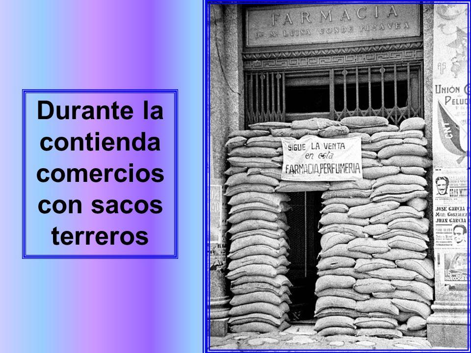 Durante la contienda comercios con sacos terreros