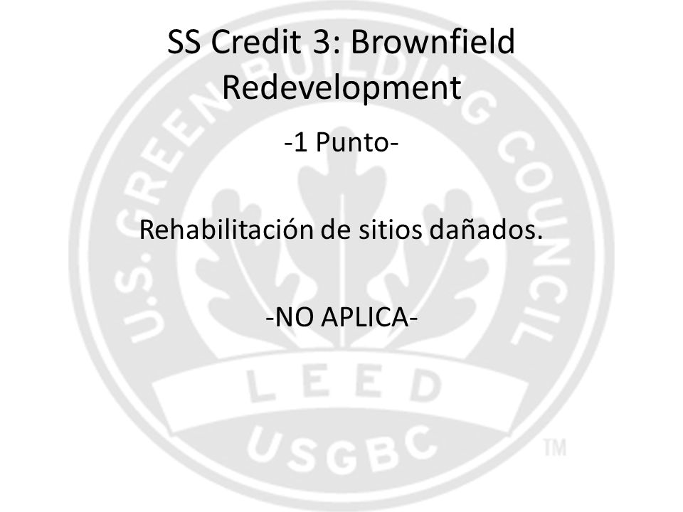 SS Credit 3: Brownfield Redevelopment