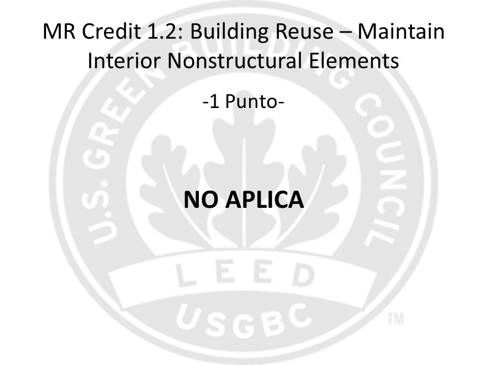 MR Credit 1.2: Building Reuse – Maintain Interior Nonstructural Elements