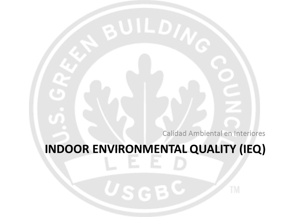 Indoor Environmental Quality (IEQ)