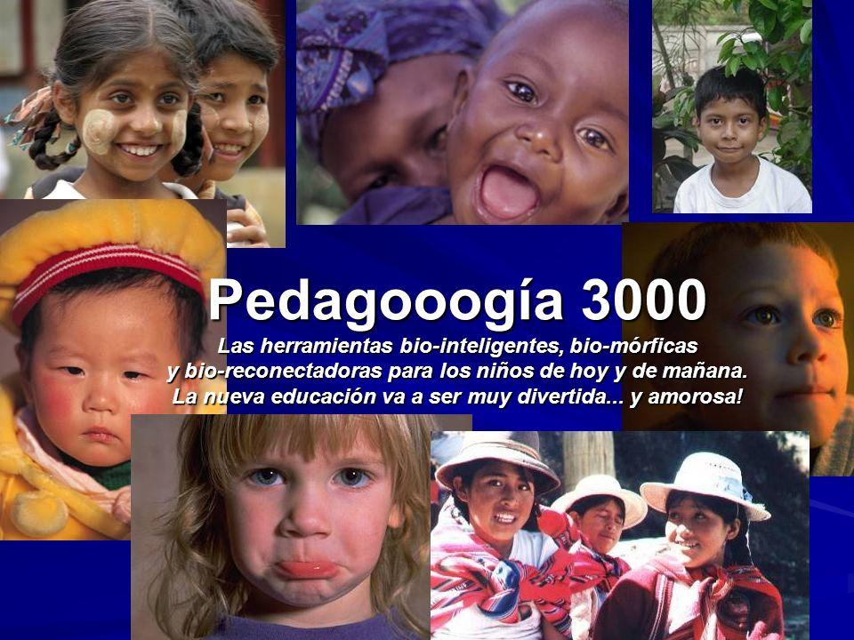 Pedagooogía 3000 Las herramientas bio-inteligentes, bio-mórficas