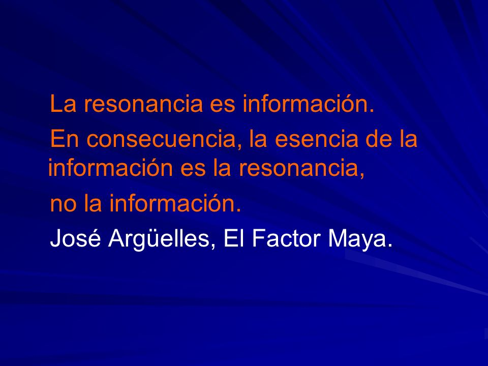 La resonancia es información.