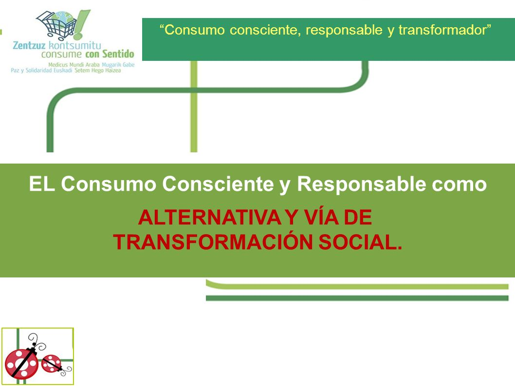 EL Consumo Consciente y Responsable como TRANSFORMACIÓN SOCIAL.