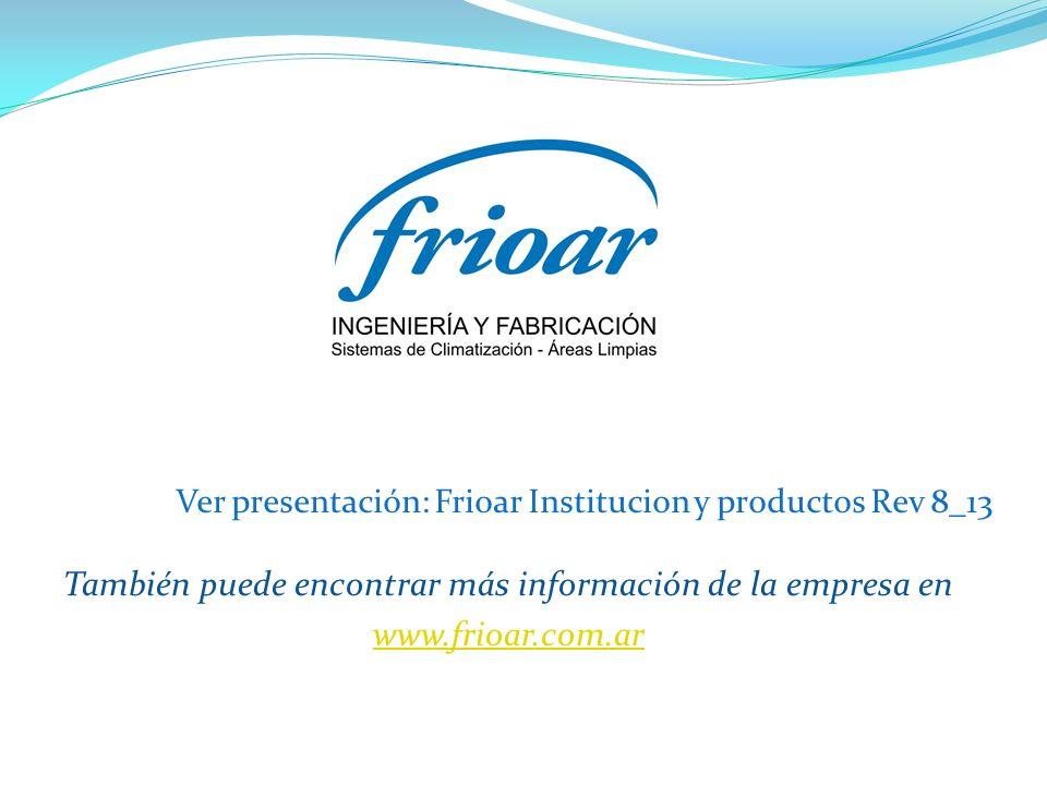 Ver presentación: Frioar Institucion y productos Rev 8_13