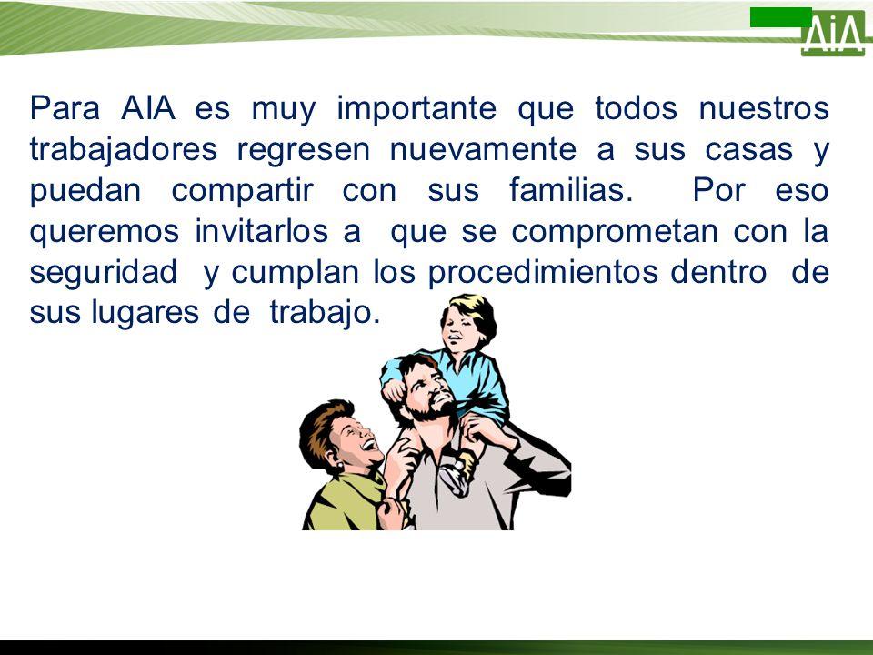 Para AIA es muy importante que todos nuestros trabajadores regresen nuevamente a sus casas y puedan compartir con sus familias.