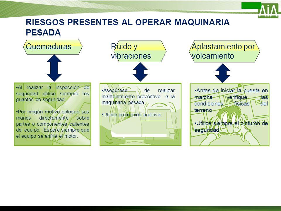 RIESGOS PRESENTES AL OPERAR MAQUINARIA PESADA