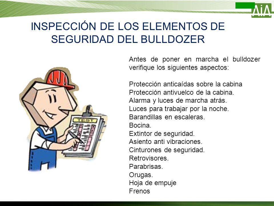 INSPECCIÓN DE LOS ELEMENTOS DE SEGURIDAD DEL BULLDOZER