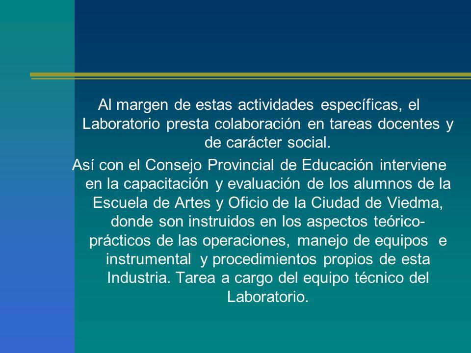 Al margen de estas actividades específicas, el Laboratorio presta colaboración en tareas docentes y de carácter social.
