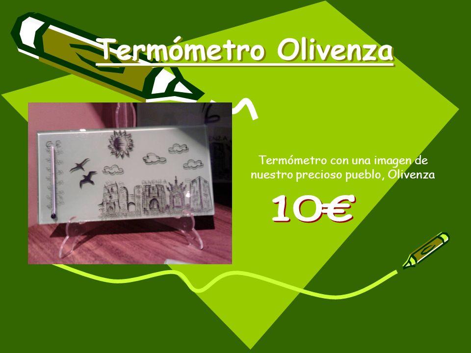 Termómetro con una imagen de nuestro precioso pueblo, Olivenza