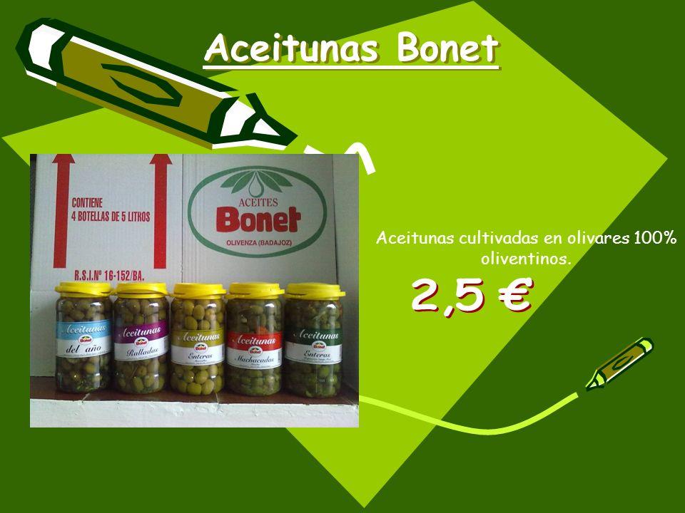 Aceitunas cultivadas en olivares 100% oliventinos.
