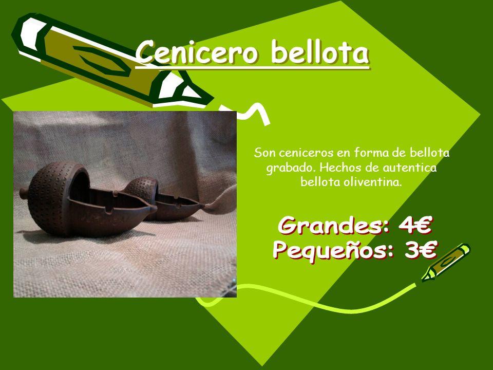 Cenicero bellota Grandes: 4€ Pequeños: 3€