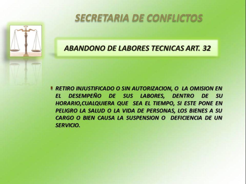 SECRETARIA DE CONFLICTOS ABANDONO DE LABORES TECNICAS ART. 32