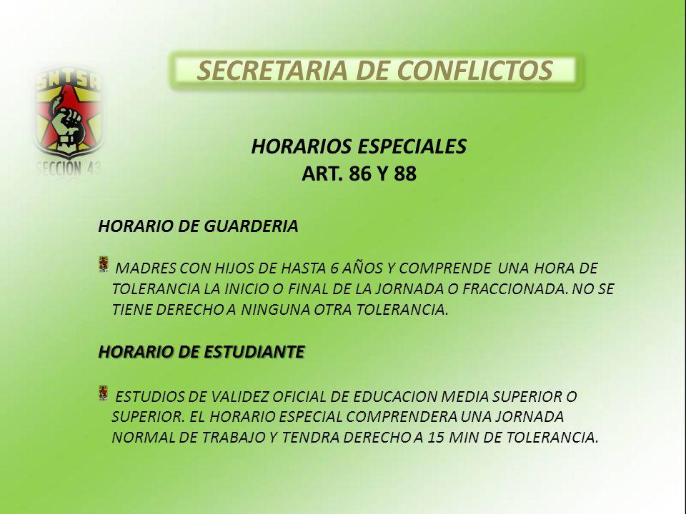 SECRETARIA DE CONFLICTOS HORARIOS ESPECIALES ART. 86 Y 88