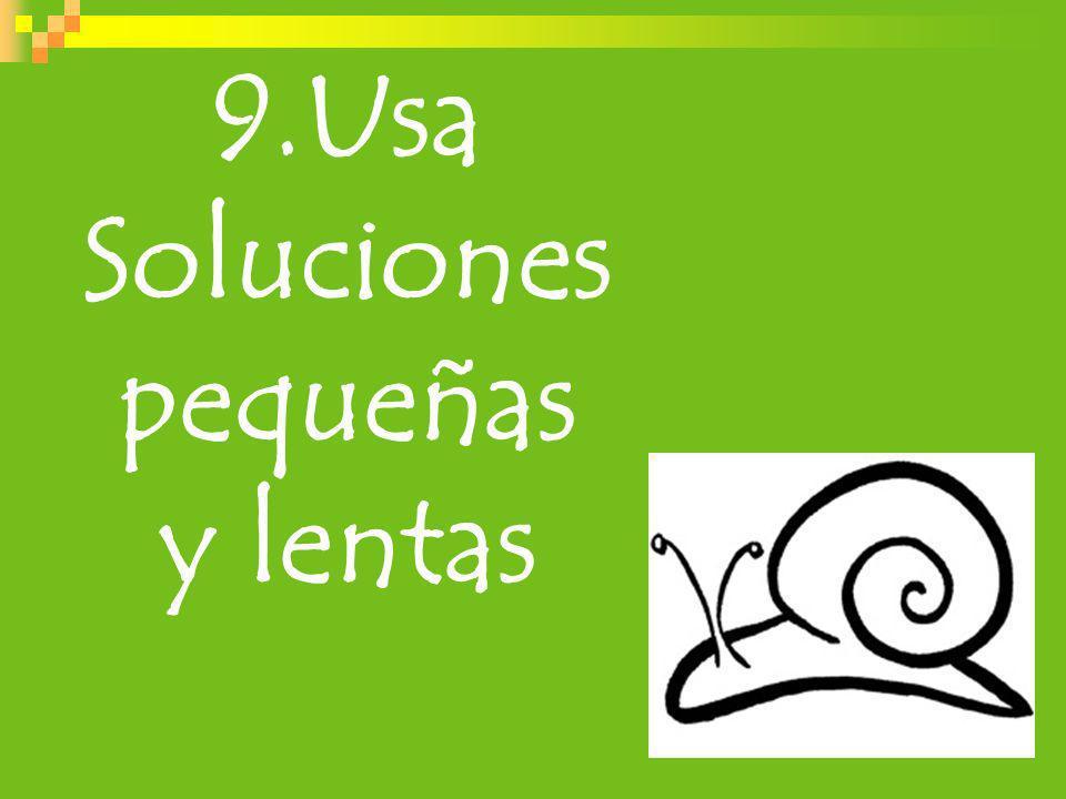 9.Usa Soluciones pequeñas
