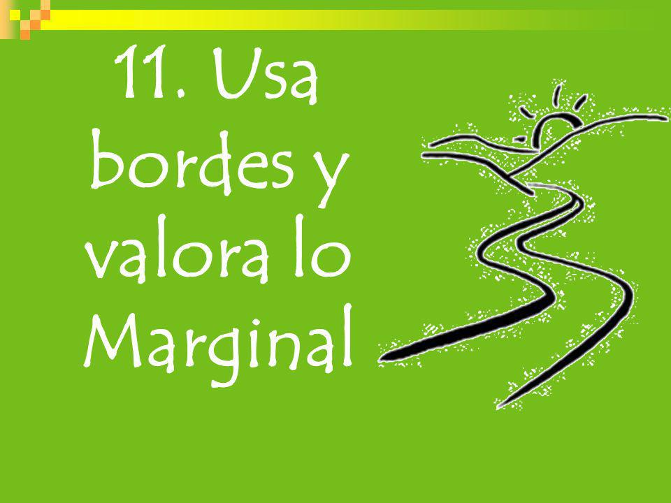 11. Usa bordes y valora lo Marginal