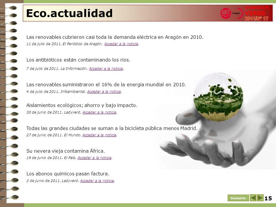 Eco.actualidad BORRADOR VERDE. 2011/Nº 17. Las renovables cubrieron casi toda la demanda eléctrica en Aragón en 2010.
