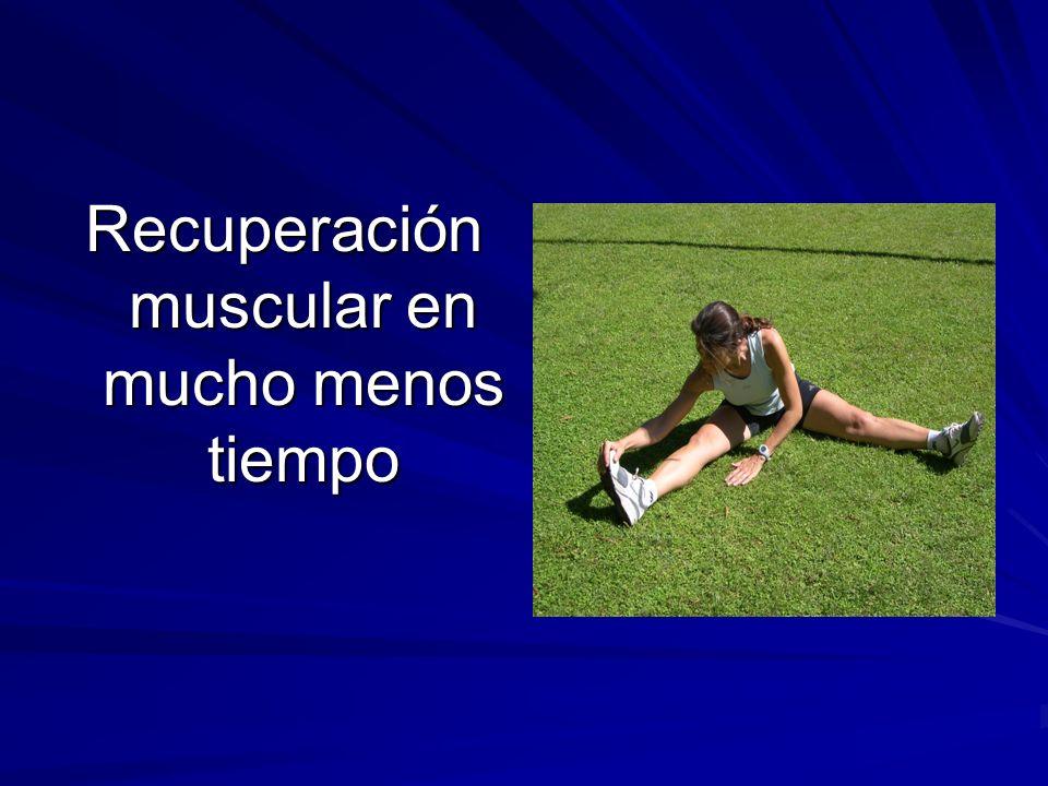 Recuperación muscular en mucho menos tiempo