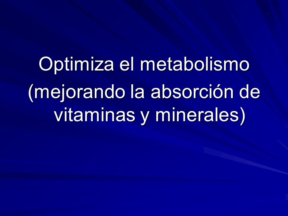 Optimiza el metabolismo