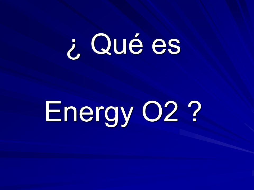 ¿ Qué es Energy O2