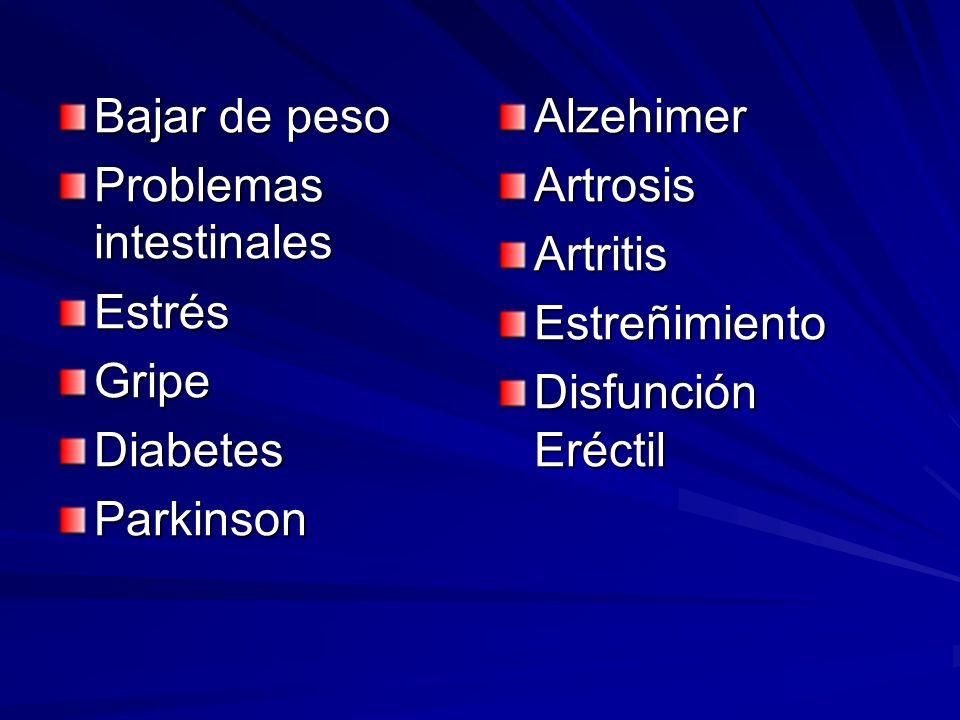 Bajar de pesoProblemas intestinales. Estrés. Gripe. Diabetes. Parkinson. Alzehimer. Artrosis. Artritis.