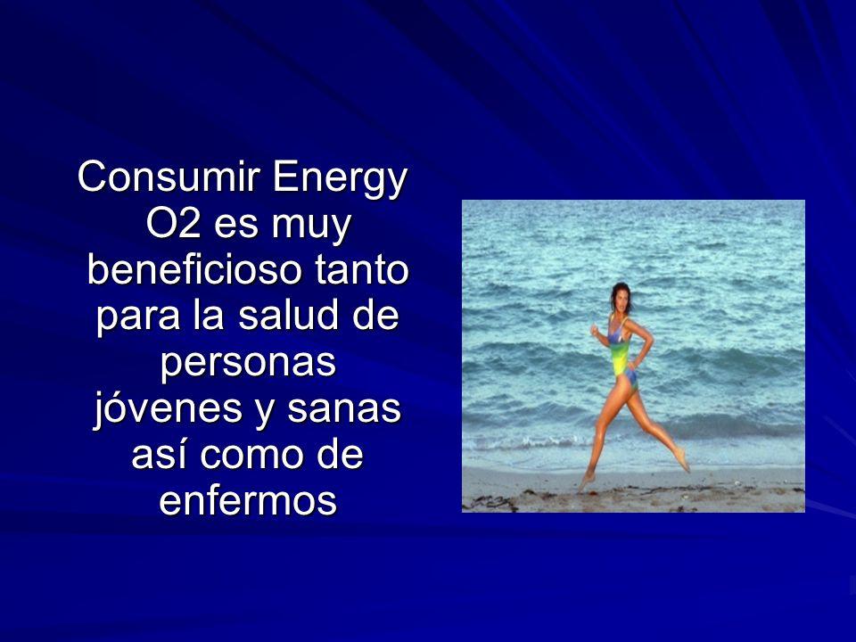 Consumir Energy O2 es muy beneficioso tanto para la salud de personas jóvenes y sanas así como de enfermos