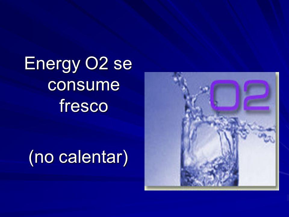 Energy O2 se consume fresco