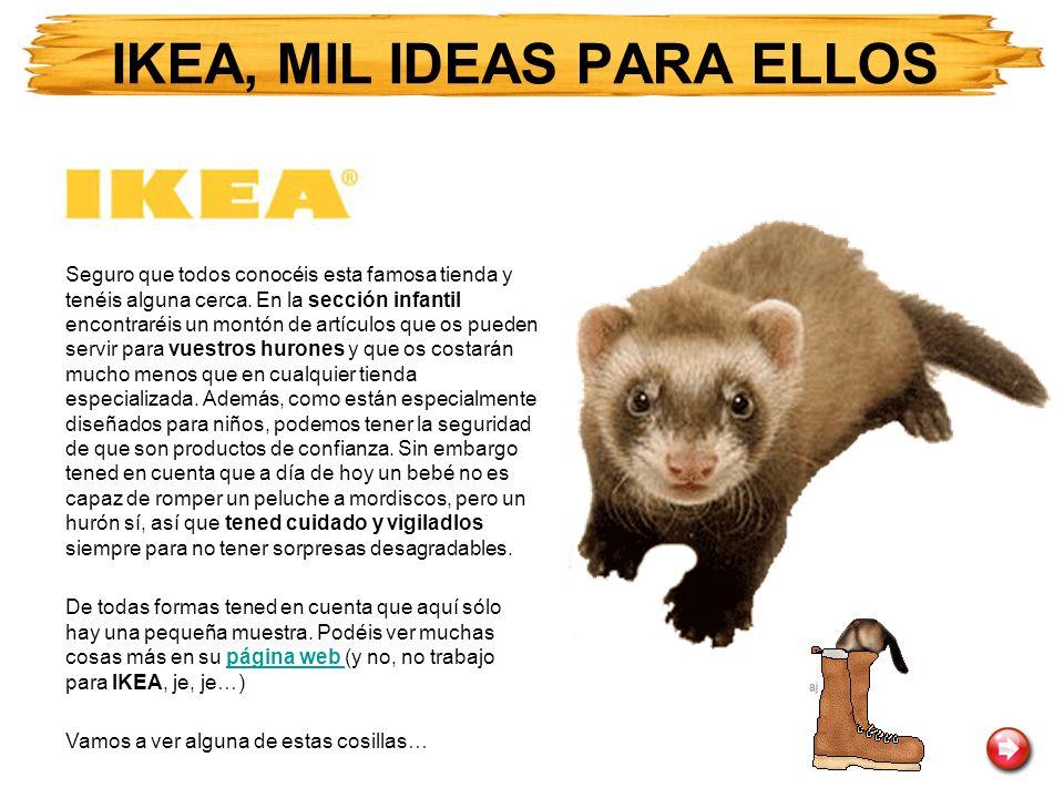 IKEA, MIL IDEAS PARA ELLOS
